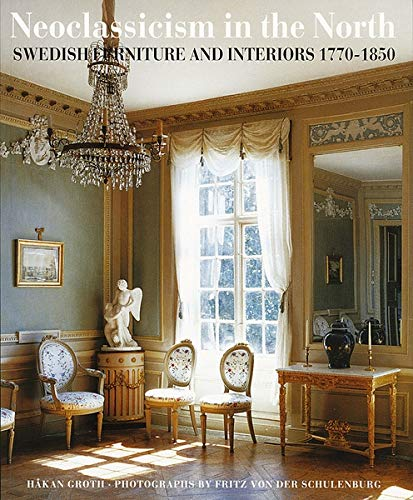 Neoclassicism In The North  Swedish Furniture And Interiors 1770 1850