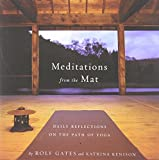 Meditations from the Mat: Daily Reflections on the Path of Yoga by Rolf Gates (2002-12-03)