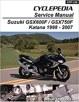 cpp-129-p suzuki gsx600f gsx750f katana cyclepedia printed motorcycle  service manual 1998-2007: manufacturer: amazon com: books