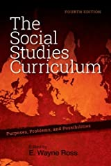 The Social Studies Curriculum: Purposes, Problems, and Possibilities, Fourth Edition Paperback