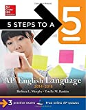 5 Steps to a 5 AP English Language, 2014-2015 Edition: Strategies + 3 Practice Tests + Online Quizzes (5 Steps to a 5 on the Advanced Placement Examinations Series) by Murphy, Barbara, Rankin, Estelle (2013) Paperback