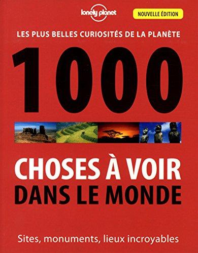 1000 Choses à voir dans le monde - 3ed ~ Lonely Planet