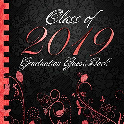 Class of 2019: Graduation Guest Book I Elegant Black and Red Binding I 100 Pages for Well Wishes, Memories & Keepsake with Gift Log I Square Format I Graduation Gift 2019 High School College