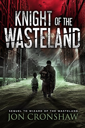 Knight of the Wasteland: Book 2 of the dystopian survival series by [Cronshaw, Jon]