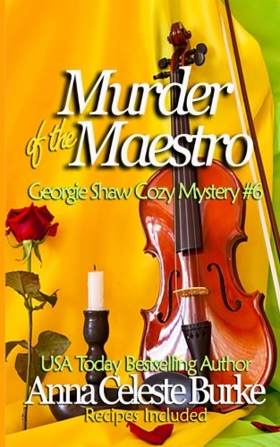 Download Murder of the Maestro Georgie Shaw Cozy Mystery #6 (Georgie Shaw Cozy Mystery Series) (Volume 6) PDF
