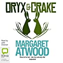 Oryx and Crake : MaddAddam Trilogy, Book 1 Audiobook by Margaret Atwood Narrated by John Chancer