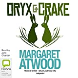 Oryx and Crake: MaddAddam Trilogy, Book 1 (audio edition)