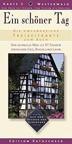 Ein schöner Tag, Karte.3, Westerwald, Der schnelle Weg zu 111 Touren zwischen Sieg, Rhein und Lahn