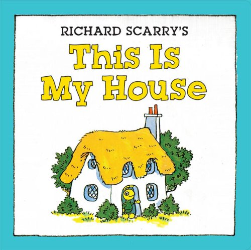 Richard Scarry's This Is My House by Sterling Children's Books