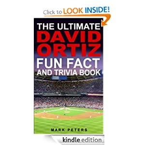 The Ultimate David Ortiz Fun Fact And Trivia Book Mark Peters