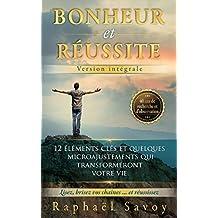 Bonheur et réussite - Version intégrale (French Edition)