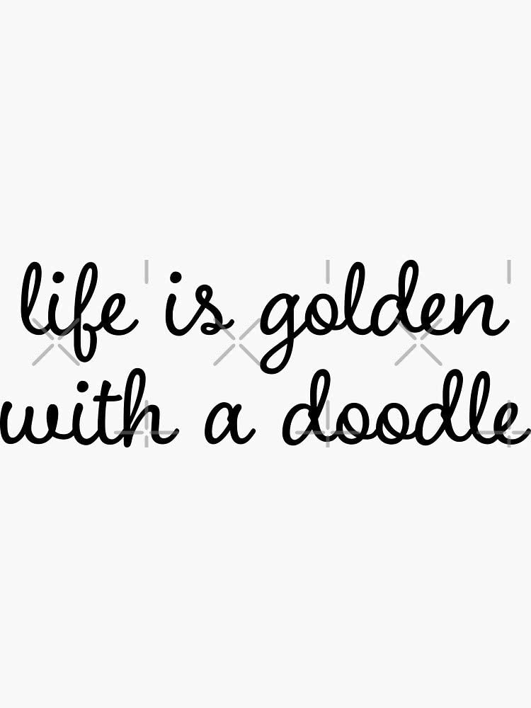 Goldendoodle Sticker - Life is Golden with A Doodle (Golden Doodle) Sticker - Sticker Graphic -Stickers for Hydroflask Water Bottles Laptop Computer Skateboard, Waterproof Decal Stickers