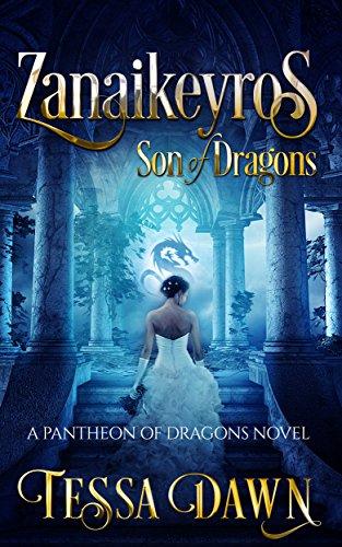 Zanaikeyros - Son of Dragons (Pantheon of Dragons Book 1) ()
