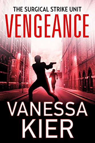 Vengeance: The SSU Book 1 (The Surgical Strike Unit)