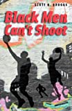Black Men Can't Shoot, Scott N. Brooks, 0226076032