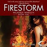 Firestorm: Weather Warden, Book 5   Rachel Caine