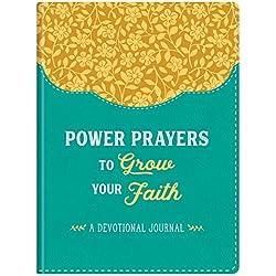 Power Prayers to Grow Your Faith: A Devotional Journal