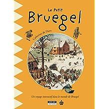 Le petit Bruegel: Un livre d'art amusant et ludique pour toute la famille ! (Happy museum ! t. 8) (French Edition)