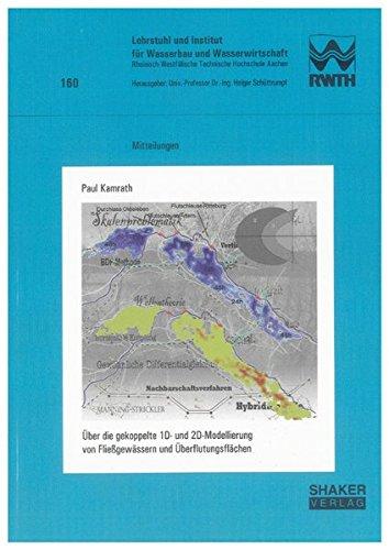 ber-die-gekoppelte-1d-und-2d-modellierung-von-fliessgewssern-und-berflutungsflchen-mitteilungen-des-lehrstuhls-und-instituts-fr-wasserbau-und-wasserwirtschaft-der-rwth-aachen