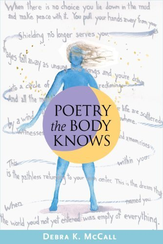 Poetry the Body Knows by Debra K. McCall (2013) Paperback