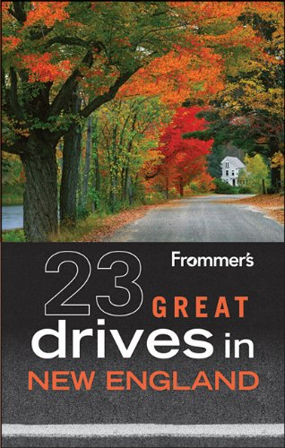 Frommer's 23 Great Drives in New England (Best Loved Driving Tours)