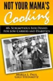 img - for Not Your Mama's Cooking: 40+ Scrumptious Side Dishes For Low-Carbers and Diabetics (Volume 4) book / textbook / text book