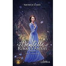 Dentelle et Ruban d'argent, Tome 1: Jeux du sort (Romance-Fantastique) (French Edition)