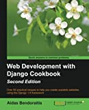 Web Development With Django Cookbook: Over 90 Practical Recipes to Help You Create Scalable Websites Using the Django 1.8 Framework