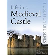 Life in a Medieval Castle (The Sutton Life)