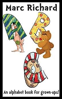 ABC: An Alphabet Book for Grown-Ups! (The Alphabet Box 1) by [Richard, Marc]