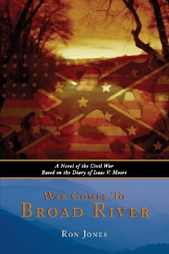 War Comes to Broad River: A Novel of the Civil War Based on the Diary of Isaac V. Moore