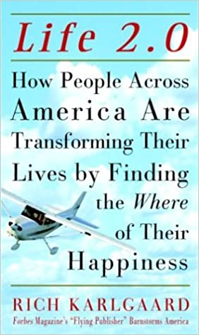 Life 20 how people across america are transforming their lives life 20 how people across america are transforming their lives by finding the where of their happiness rich karlgaard 9781400046072 amazon books fandeluxe Gallery