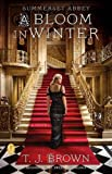 Summerset Abbey: A Bloom in Winter: Book Two