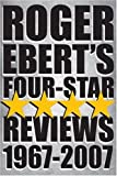 Roger Ebert's Four-Star Reviews 1967-2007
