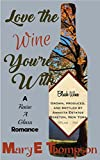 img - for Love The Wine You're With (Raise A Glass Book 0) book / textbook / text book