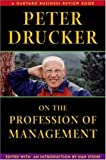 Peter Drucker on the Profession of Management, Peter F. Drucker and Nan Stone, 0875848362