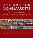 img - for Housing for Niche Markets: Capitalizing on Changing Demographics book / textbook / text book