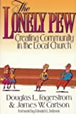 The Lonely Pew, Douglas L. Fagerstrom and James W. Carlson, 0801035627