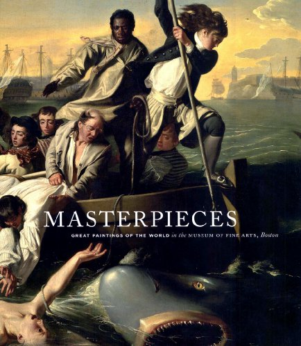 Masterpieces: Great Paintings of the World in the Museum of Fine Arts, Boston (Great Masterpieces Of Art)