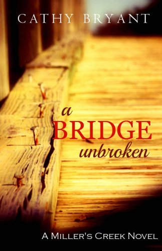 (A BRIDGE UNBROKEN (A Miller's Creek Novel Book 5))