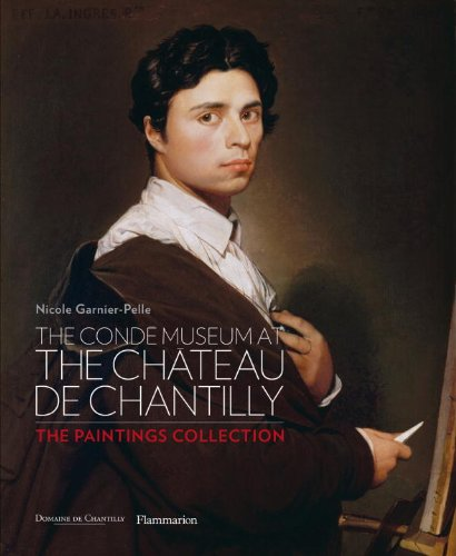 The Conde Museum at the Chateau de Chantilly: The Paintings Collection by Brand: Flammarion
