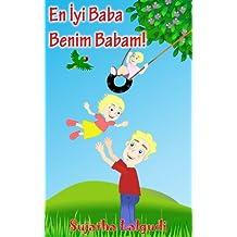 Children's book in Turkish: My Dad is the Best. En İyi Baba Benim Babam: Children's English Turkish Picture book (Bilingual Edition),Turkish kids book,Turkish (Bilingual Turkish books for children 7)