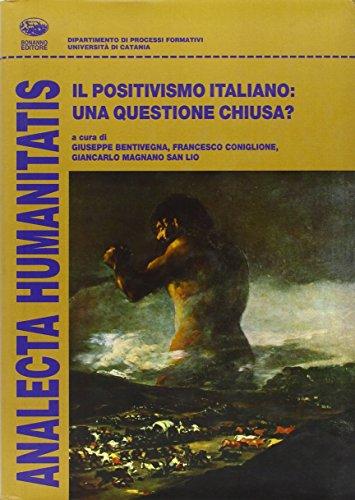 Il positivismo italiano: una questione chiusa? G. Bentivegna