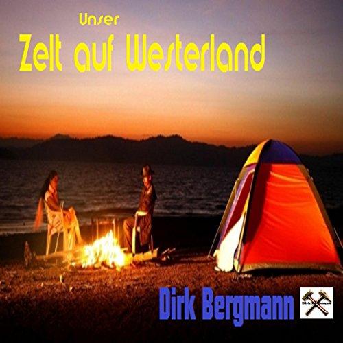 Zelt Auf Westerland : Amazon unser zelt auf westerland dirk bergmann mp
