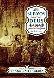Servos de Deus. Espiritualidade e Teologia na História da Igreja