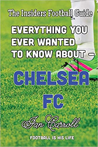 Book Everything You Ever Wanted to Know About - Chelsea FC
