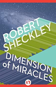 Dimension of Miracles by [Sheckley, Robert]