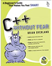 C++ Without Fear: A Beginner's Guide That Makes You Feel Smart