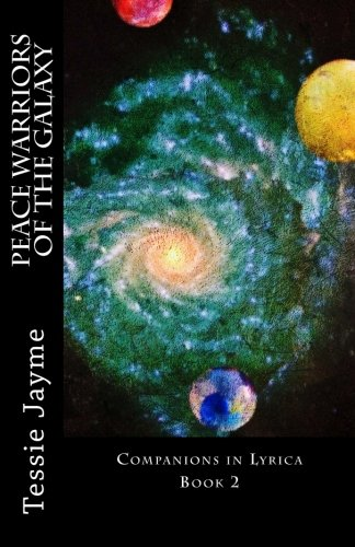 Download Peace Warriors of the Galaxy: Companions in Lyrica: Book 2 (Volume 2) PDF