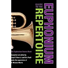 Guide to the Euphonium Repertoire: The Euphonium Source Book